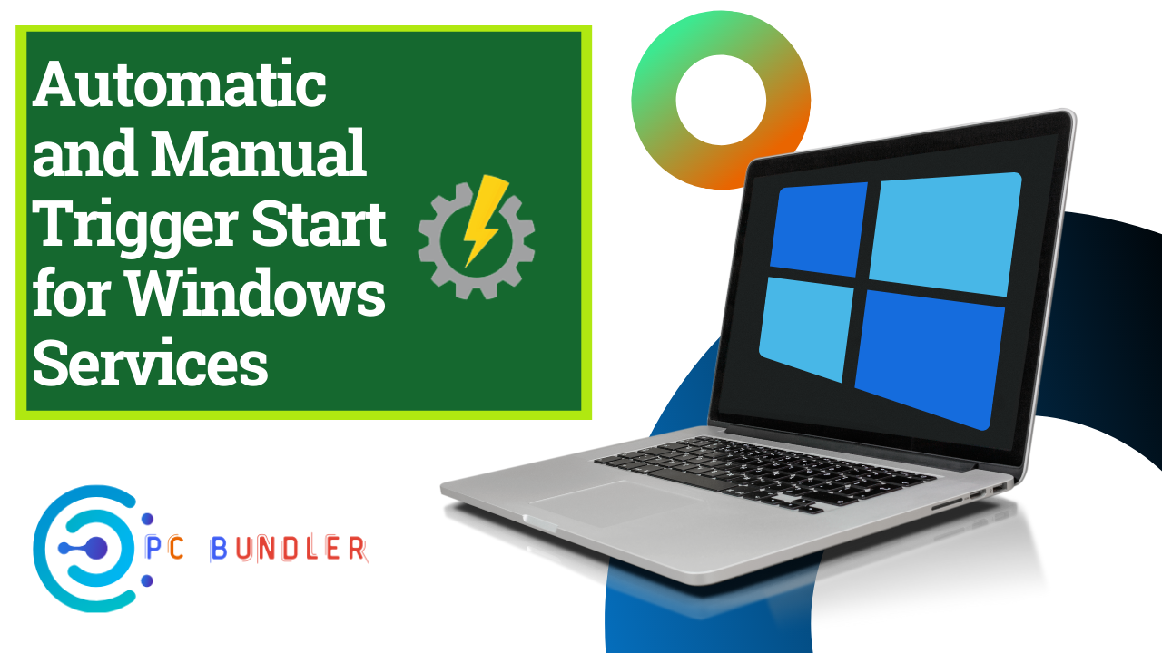 Automatic and manual trigger start for windows