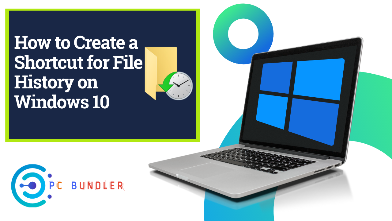 Create a shortcut for file history on windows 10