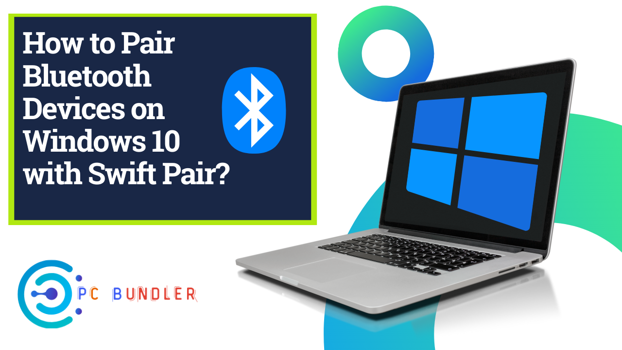 Pair Bluetooth Devices on Windows 10