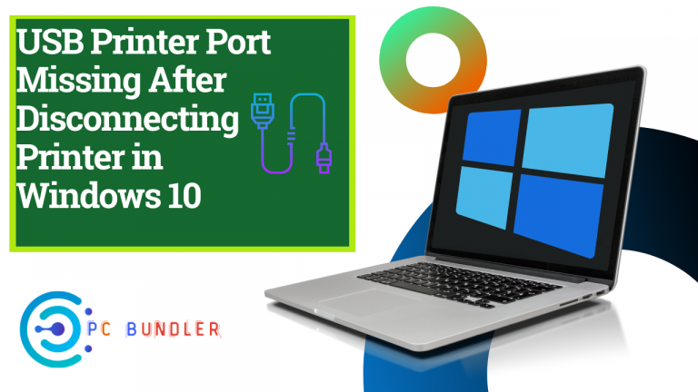 Usb printer port missing after disconnecting printer in windows 10